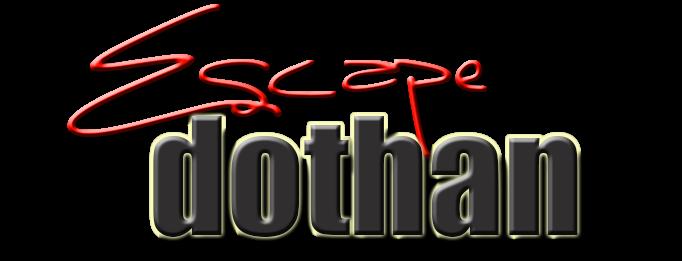 Escape Dothan